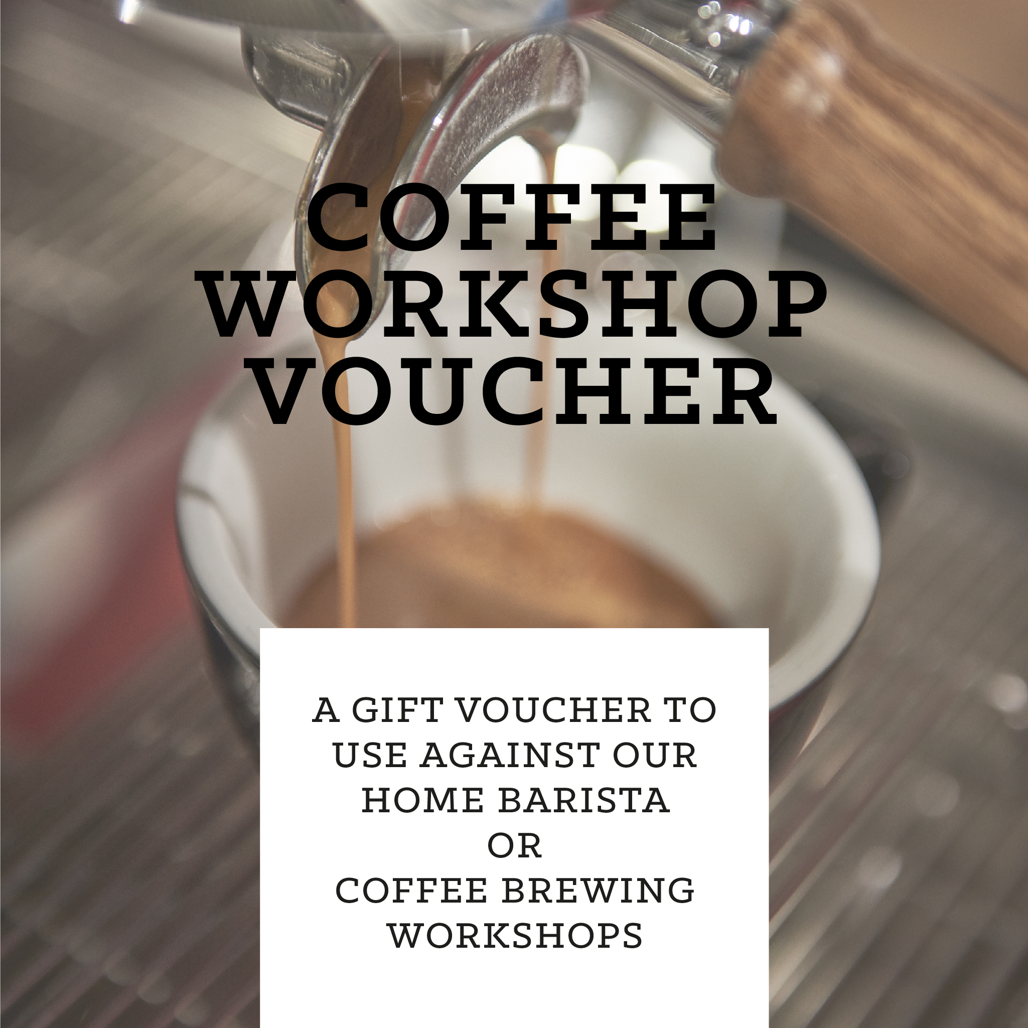 Coffee Workshop Vouchers