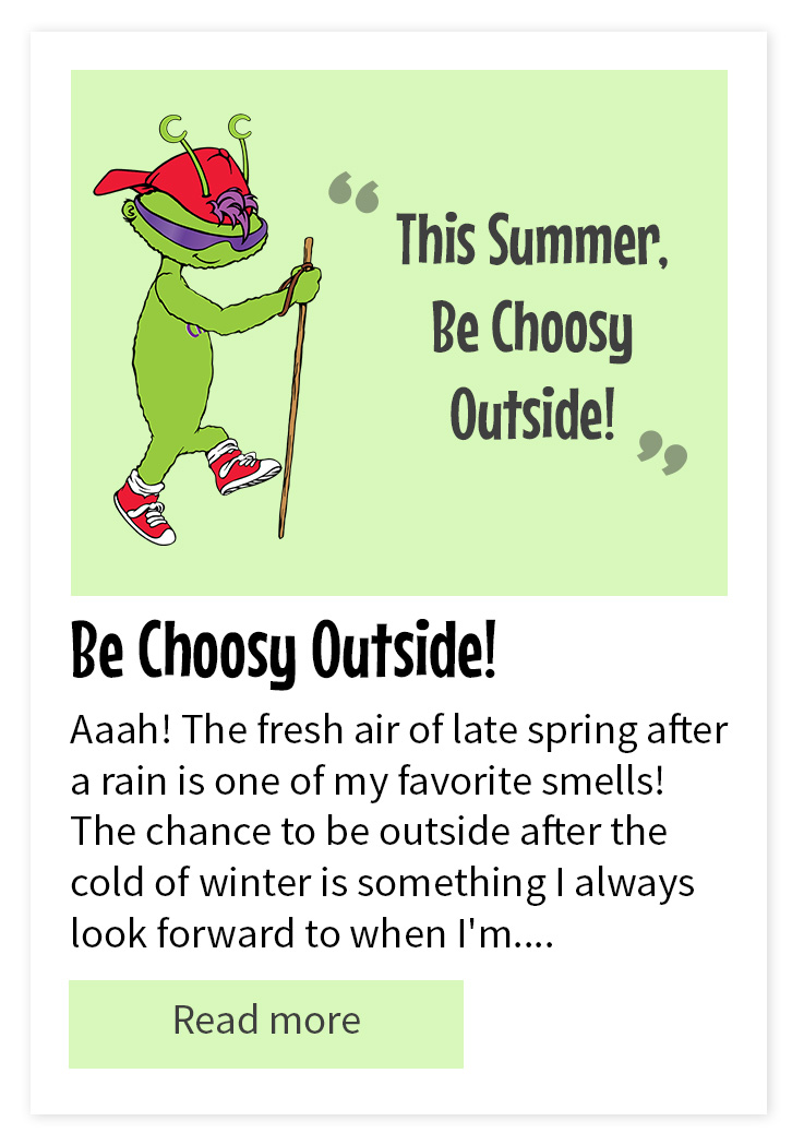 This Summer, Be Choosy Outside!