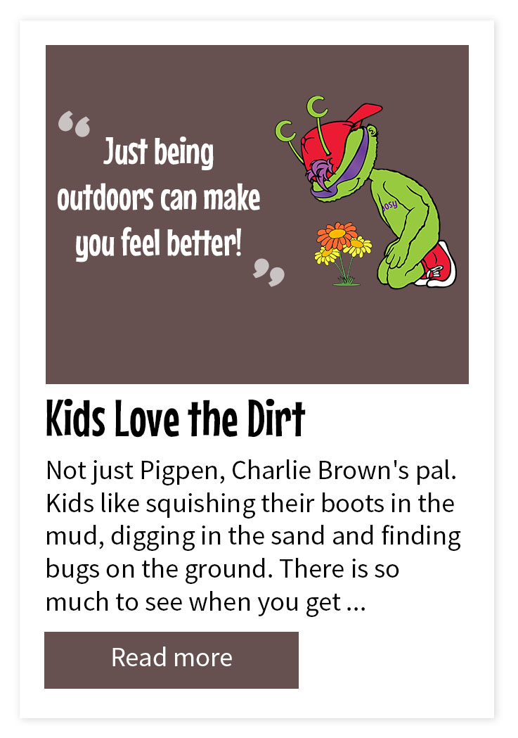 Kids Love Dirt