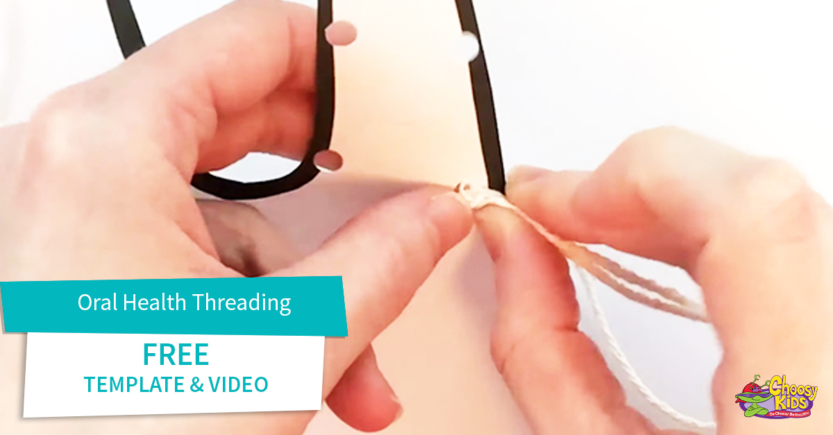 Choosy Oral Health Threading Activity  with Free Video