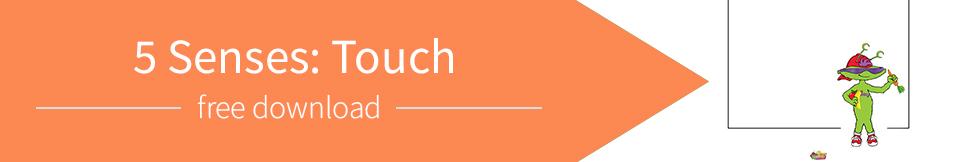 5 Senses: Touch