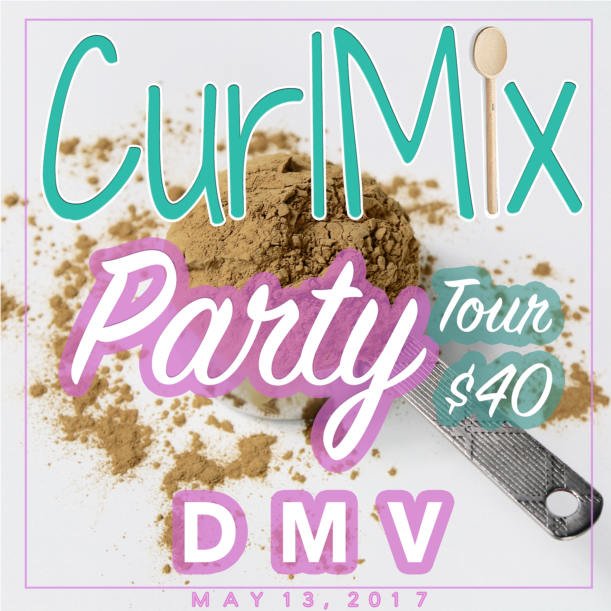 CurlMix Party Tour - DMV - Saturday, May 13, 2017