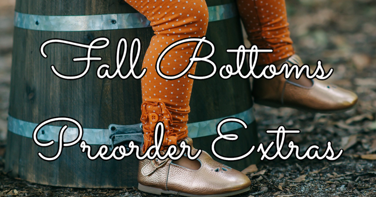 Fall Bottoms Preorder EXTRAS