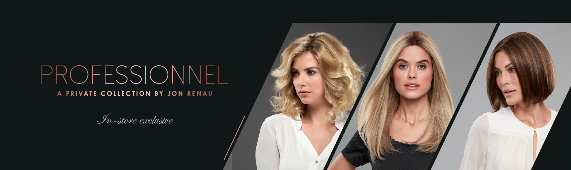 Jon Renau professionnel collection in store only at aspire hair