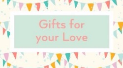 Great gifts for your love