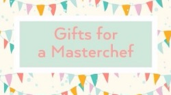 Great Gifts for a Masterchef