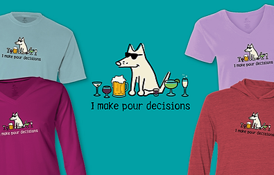 I make pour decisions Teddy the Dog Pick of the Litter