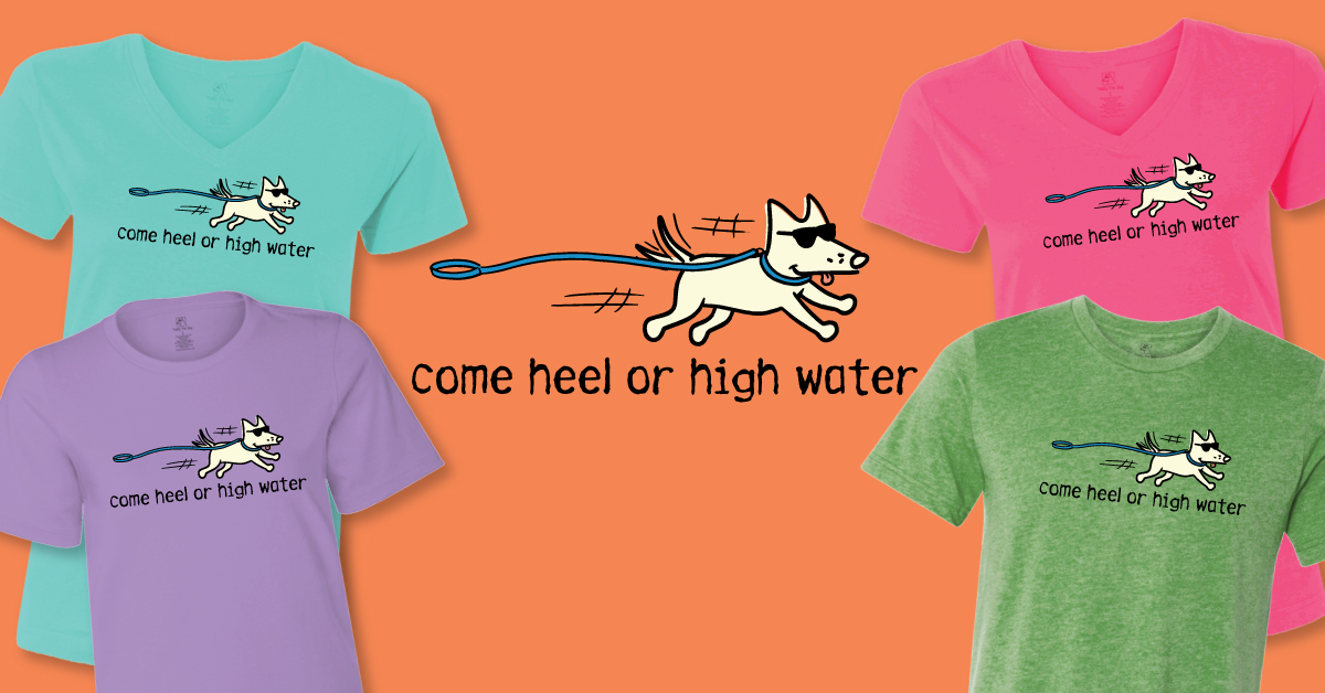 Come Heel or High Water