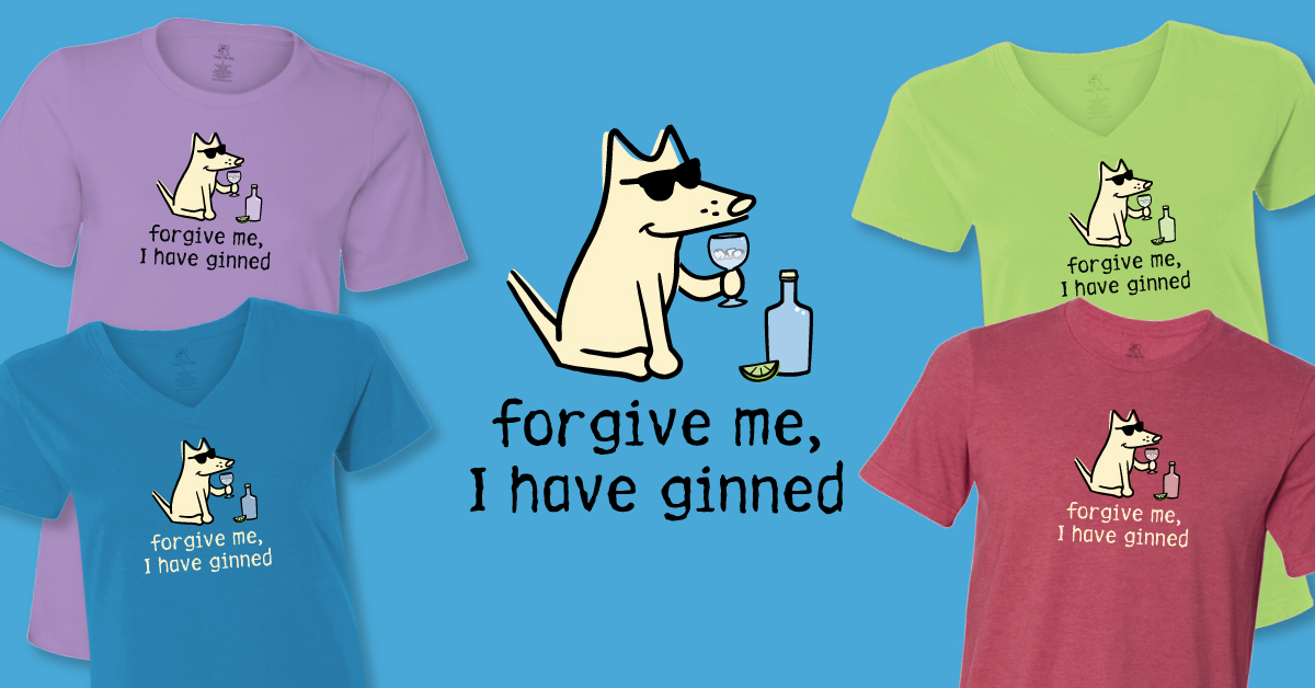 Forgive Me, I Have Ginned