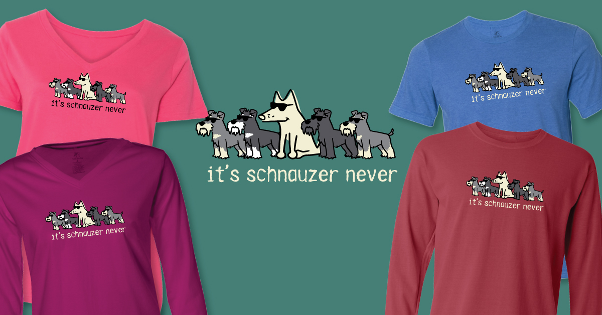 It's Schnauzer Never