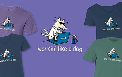 Workin' Like A Dog Teddy the Dog Pick of the Litter