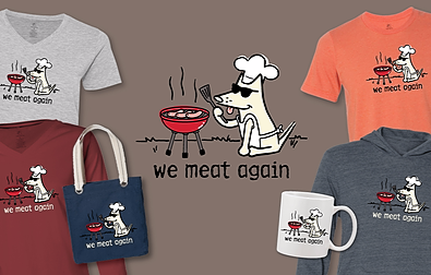 We Meat Again T-Shirts Teddy the Dog Pick of the Litter